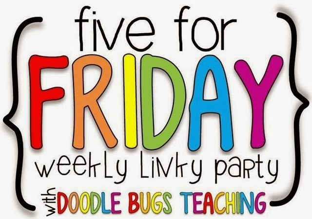 Woo-hoo! Five for Friday