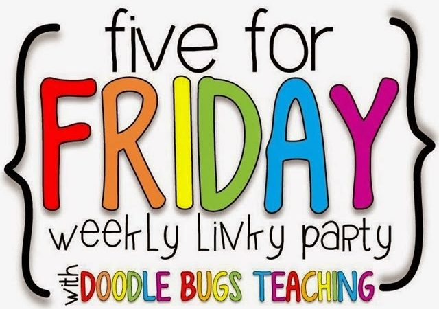 Five for Friday – first week for me!